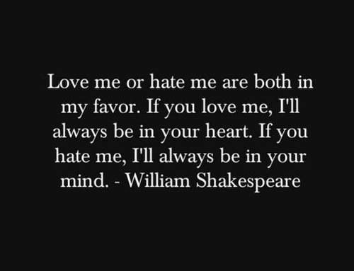 love-me-or-hate-me-shakespeare-quote-cool-quotes-pinterest-zkBwev-quote.jpg