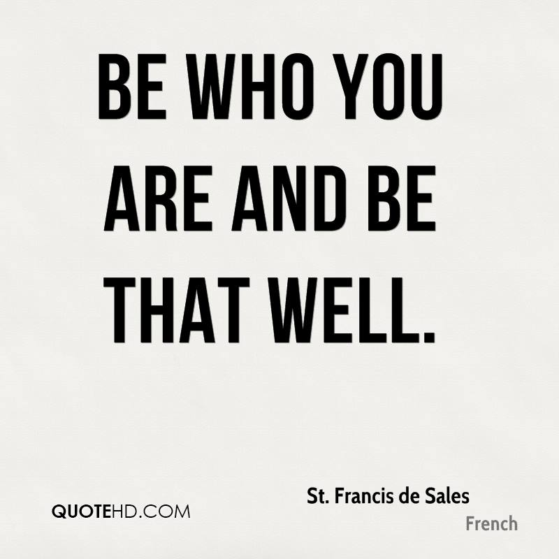 st-francis-de-sales-quote-be-who-you-are-and-be-that-well.jpg